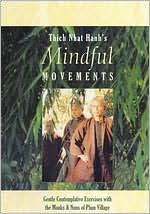Mindful Movements: Gentle Contemplative Exercises with Monks & Nuns of Plum Village