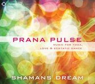 Prana Pulse: Music for Yoga, Love, And Ecstatic Dance