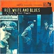 Martin Scorsese Presents the Blues: Red, White & Blues
