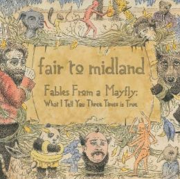 Fables from a Mayfly: What I Tell You Three Times Is True