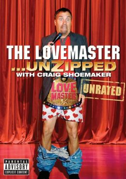The Lovemaster... Unzipped With Craig Shoemaker