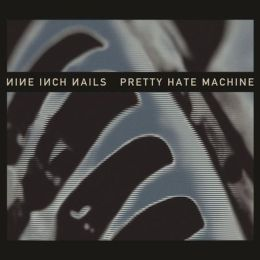 Pretty Hate Machine [2010 Remaster LP]