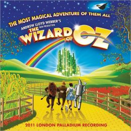 Andrew Lloyd Webber's New Production of The Wizard of Oz [2011 London Palladium Recordi
