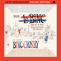 Bing: Song Hits of Paris [60th Anniversary Edition]