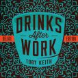 CD Cover Image. Title: Drinks After Work [Deluxe Edition], Artist: Toby Keith