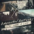 CD Cover Image. Title: Oh, What a Life, Artist: American Authors