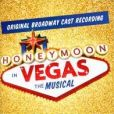 CD Cover Image. Title: Honeymoon in Vegas: The Musical, Artist: