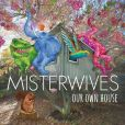 CD Cover Image. Title: Our Own House, Artist: MisterWives
