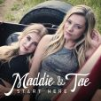 CD Cover Image. Title: Start Here, Artist: Maddie & Tae