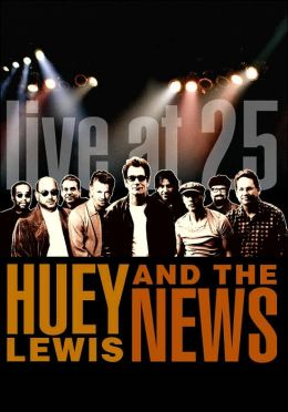 Huey Lewis & the News: Live at 25