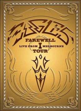 Eagles Farewell Tour I - Live from Melbourne