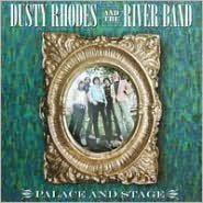 Palace & Stage (Dusty Rhodes & The River Band)