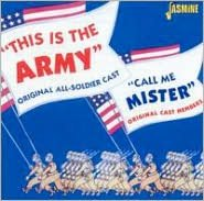 This is the Army (Original All-Soldier Cast); Call Me Mister (Original Cast Members)