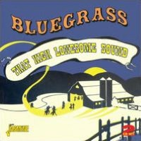 Bluegrass: That High Lonesome Sound