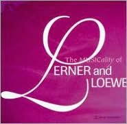 The Musicality of Lerner and Loewe