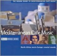 The Rough Guide to Mediterranean Cafe Music