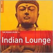 Rough Guide to Indian Lounge