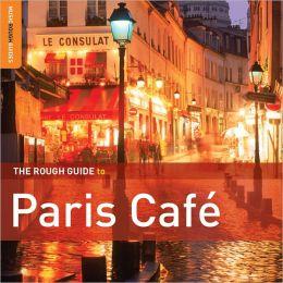 The Rough Guide to Paris Café, Vol. 2