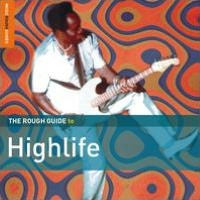The Rough Guide to Highlife [Second Edition]