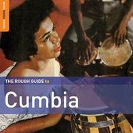The Rough Guide To Cumbia [Second Edition]