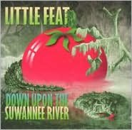 Down Upon The Suwannee River (Little Feat)