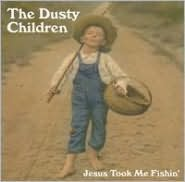 Jesus Took Me Fishin'