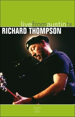 Richard Thompson: Live from Austin, TX