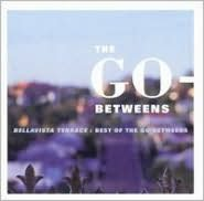 Bellavista Terrace: Best of the Go-Betweens [Bonus Disc]
