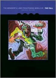 The Wonderful and Frightening World of the Fall [Omnibus Edition]