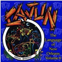 The Language of New Orleans, Vol. 6: Cajun