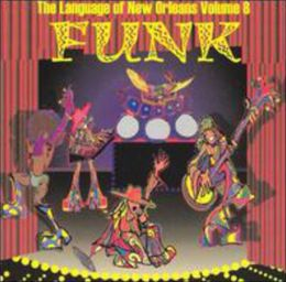Funk: The Language of New Orleans, Vol. 8