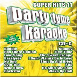 Party Tyme Karaoke: Super Hits, Vol. 11