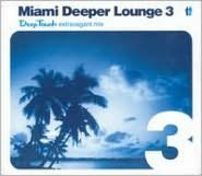 Miami Deeper Lounge 3 - Deep Touch Extravagant Mix