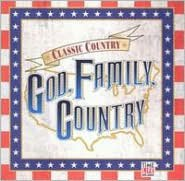 Classic Country: God, Family, Country