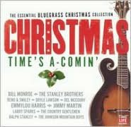 The Essential Bluegrass Christmas Collection: Christmas Time's a Comin'