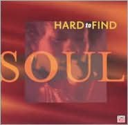 Hard to Find Soul
