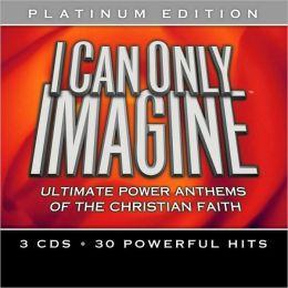 I Can Only Imagine: Platnium