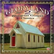 Gloryland, Vol. 2: Bluegrass Gospel Classics