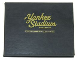 Yankee Stadium Scrapbook: A Lifetime of Memories