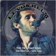 Ties That Bind: The Best of Levon Helm 1975-1996