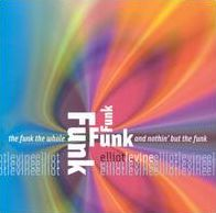 Funk the Whole Funk and Nothin' But the Funk