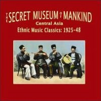 The Secret Museum of Mankind: Music of Central Asia, 1925-1948