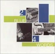 2 Blue 4 Words