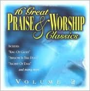 16 Great Praise & Worship Classics, Vol. 2