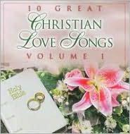 10 Great Christian Love Songs, Vol. 1
