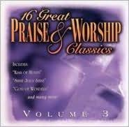 16 Great Praise & Worship Classics, Vol. 3