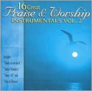 16 Great Praise & Worship Instrumentals, Vol. 2