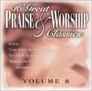 16 Great Praise & Worship Classics, Vol. 8