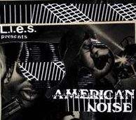 L.I.E.S. Presents: American Noise, Volume 1