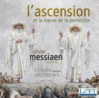 Olivier Messiaen: L'Ascension; La Messe de la Pentecôte